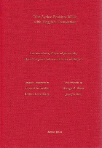 The Antioch Bible: Lamentations, the Prayer and Epistle of Jeremiah, and the First and Second Epistles of Baruch According to the Syriac Peshitta Version With English Translation by Donald Walter (2013-09-16)