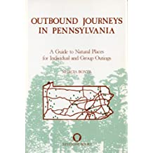Outbound Journeys in Pennsylvania: A Guide to Natural Places for Individual and Group Outings by Marcia Bonta (1987-10-05)