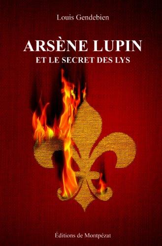 Arsène Lupin et le secret des Lys