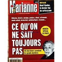 MARIANNE [No 799] du 11/08/2012 - HENRI GUAINO - LE DERNIER FOU DU SARKOZYSME - CE QU'ON NE SAIT TOUJOURS PAS - 40 CHERCHEURS RACONTENT LES GRANDS MYSTERES