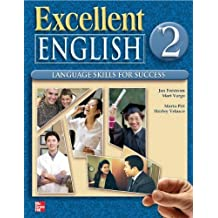 Excellent English Level 2 Student Book and Workbook Pack: Language Skills For Success 1 Pck edition by Forstrom, Jan, Vargo, Mari, Pitt, Marta, Velasco, Shirley, B (2009) Paperback