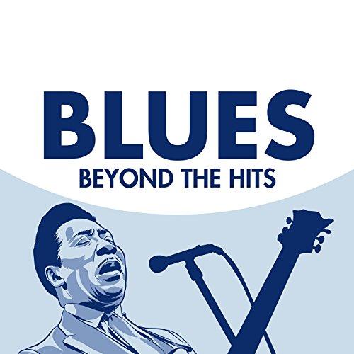 Blues Beyond the Hits