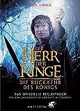Der Herr der Ringe. Die Rückkehr des Königs. Das offizielle Begleitbuch - Jude Fisher