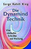 Die Dynamind-Technik: Vier einfache Schritte zur Heilung