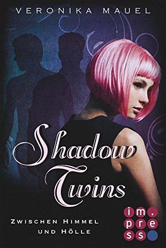 Shadow Twins. Zwischen Himmel und Hölle von [Mauel, Veronika]