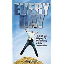 Everyday: A 365 Day Odyssey of Photography and the Written Word (English Edition)