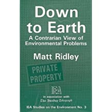 Down to Earth: Contrarian View of Environmental Problems (Studies on the Environment)