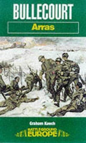 By Graham Keech Bullecourt: Arras (Battleground Europe) (1st) [Paperback]