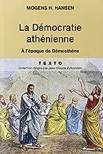 La démocratie athénienne à l'époque de Démosthène - Structure, principes et idéologie de Mogens Herman Hansen