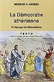 La démocratie athénienne à l'époque de Démosthène - Structure, principes et idéologie