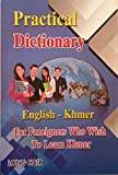 Practical Dictionary: English - Khmer - for foreigners who wish to learn Khmer