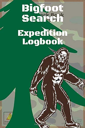 Bigfoot Search Expedition Logbook: A journal for Sasquatch search trips - 6 x 9