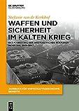 Waffen und Sicherheit im Kalten Krieg: Das Marketing der westdeutschen...