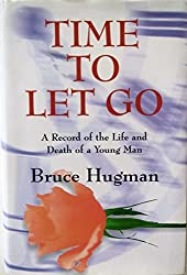 Time to Let Go: A Record of the Life and Death of a Young Man
