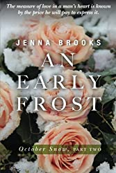 An Early Frost: October Snow, Part Two by Jenna Brooks (2014-07-05)