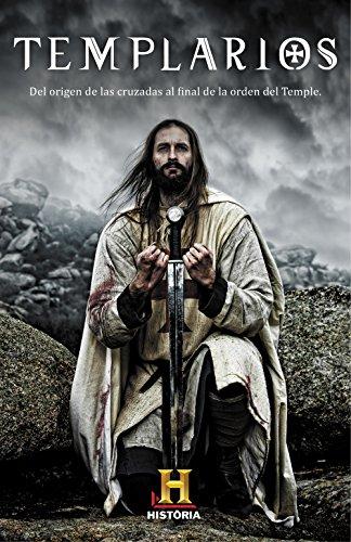 Templarios: Del origen de las cruzadas al final de la orden del Temple por Canal Historia