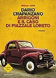 Arrigoni e il caso di Piazzale Loreto: Milano, 1952 (Le indagini del commissario Arrigoni Vol. 4)