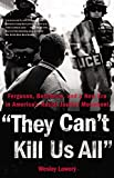 They Can't Kill Us All: Ferguson, Baltimore, and a New Era in America's Racial Justice Movement by Wesley Lowery front cover