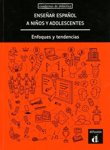 Cuadernos De Didactica: Ensenar Espanol a Ninos y Adolescentes. Enfoques por Jules Verne