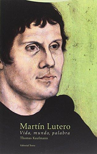 Martín Lutero: Vida, mundo, palabra (Estructuras y procesos. Religión)