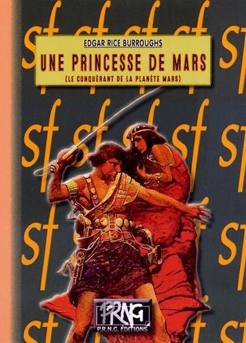 Une princesse de Mars (le conquérant de la planète Mars) - Cycle de Mars n° 1