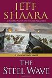 The Steel Wave: A Novel of World War II by Jeff Shaara (2008-05-13)