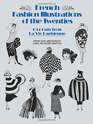 French Fashion Illustrations of the Twenties: 634 Cuts from La Vie Parisienne (Dover Pictorial Archive Series)