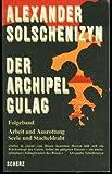 Der Archipel GULAG - Alexander Solschenizyn