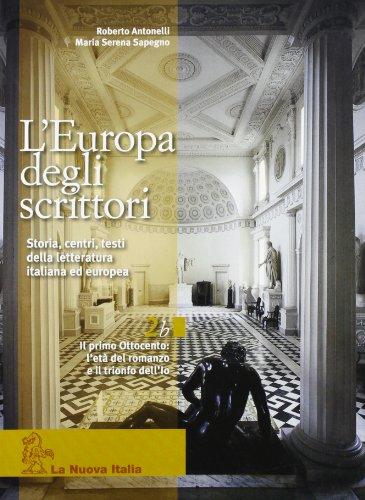 L'Europa degli scrittori. Vol. 2B: Il primo Ottocento. Per le Scuole superiori