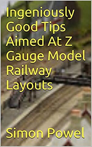 Ingeniously Good Tips Aimed At Z Gauge Model Railway Layouts