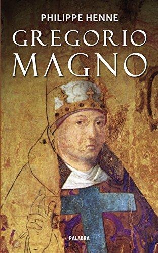 Gregorio Magno (Ayer y hoy de la historia) por Philippe Henne