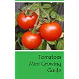 Tomatoes Mini Growing Guide