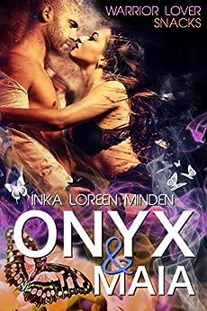 Onyx & Maia: Warrior Lover Snack 2 (Warrior Lover Snacks) (German Edition) by [Minden, Inka Loreen]