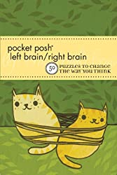Pocket Posh Left Brain / Right Brain: 50 Puzzles to Change the Way you Think (Pocket Posh Puzzle)