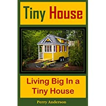 Tiny House: Living Big In a Tiny House (English Edition)