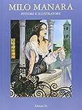 Milo Manara pittore e illustratore. Catalogo della mostra (Città di Castello, 30 settembre-22 ottobre 2006). Ediz. illustrata