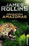 James Rollins: Operation Amazonas