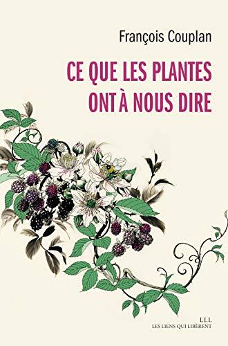 Ce que les plantes ont à nous dire (French Edition)