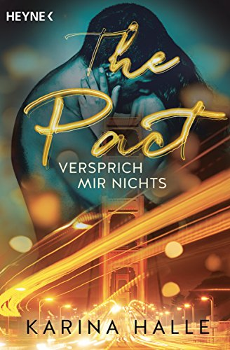 The Pact: Versprich mir nichts ... - Roman (Being with you-Serie 1)