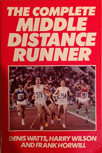 The Complete Middle Distance Runner por Denis Watts