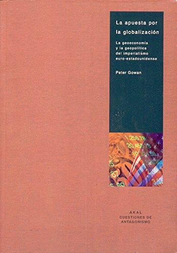 La apuesta por la globalización (Cuestiones de antagonismo)