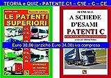 LE PATENTI SUPERIORI - TEORIA e QUIZ Ministeriali per la Patente C1, C1E, C, CE alla luce della normativa vigente