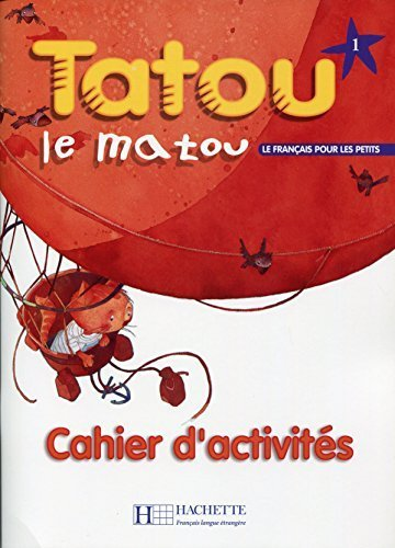 Tatou Le Matou: Niveau 1 Cahier D'Activites (French Edition) by Muriel Piquet (2014-12-01)