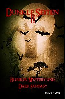 Dunkle Seiten II: Horror, Mystery und Dark Fantasy