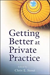 Getting Better at Private Practice (Getting Started) by Chris E. Stout (2012-09-04)