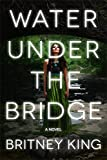 Water Under The Bridge (The Water Trilogy Book 1) by Britney King