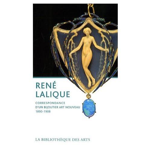 René Lalique: Correspondance d'un bijoutier Art Nouveau 1890-1908
