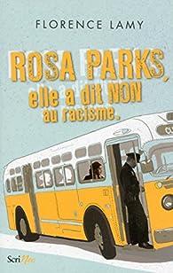 Rosa Parks, elle a dit non au racisme par Lamy