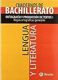 Cuaderno Lengua y Literatura Bachillerato Ortografía y producción de textos I. Reglas ortográficas generales (Castellano - Material Complementario - ... Temáticos De Bachillerato) - 9788421660751