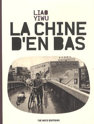La Chine d'en bas par Yiwu Liao